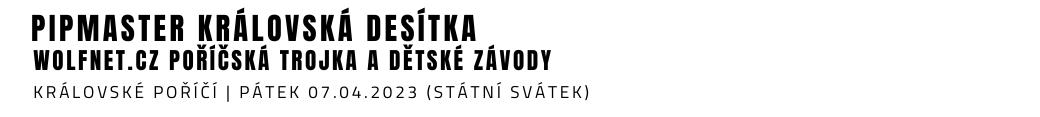JAKUB ELEXMAYER KRÁLOVSKÁ DESÍTKA, WOLFNET.CZ POŘÍČSCKÁ TROJKA